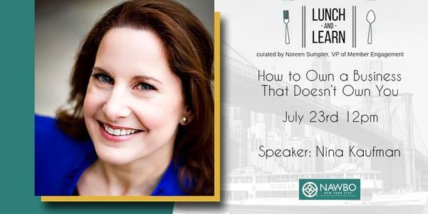 July Lunch & Learn: How to Own a Business That Doesn't Own You