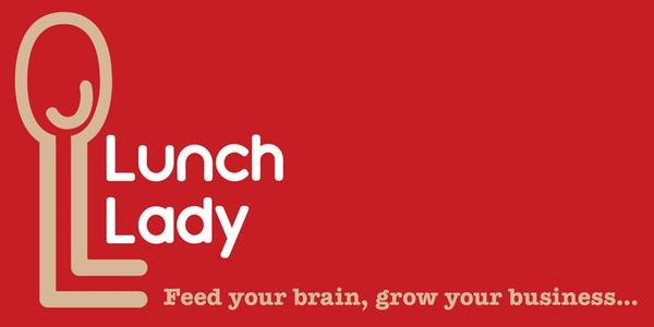 Lunch Lady: Using Thought Leadership to Grow Your Business